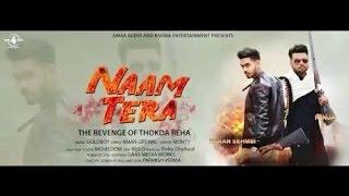 Download Hindi Video Songs - NAAM TERA - KARAN SEHMBI feat. NINJA    FULL VIDEO    New Punjabi Songs 2016