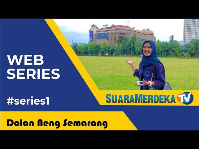 """Web Series """"Dolan Neng Semarang"""" (1) Gubug Serut"""
