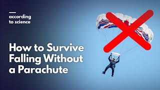 How to Survive Falling Without a Parachute, According to Science