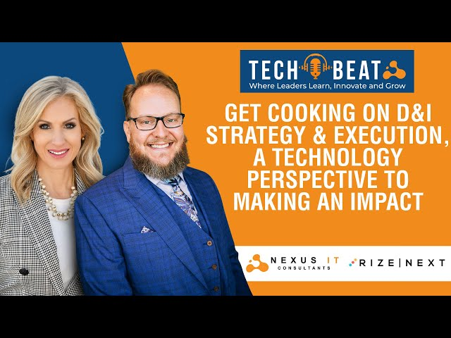 Earl Foote & Trina Limpert Talk D&I Strategy And Execution | Tech Beat | Nexus IT Consultants |