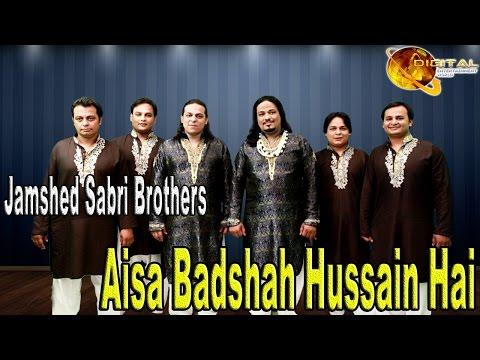 Aisa Badshah Hussain Hai | Jamshed Sabri Brothers | Qawwali