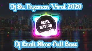 Download Lagu DJ SU NYAMAN DENG DIA TIK TOK-BASS MANTULL!! || TERBARU 2020 @ABNSNATION mp3