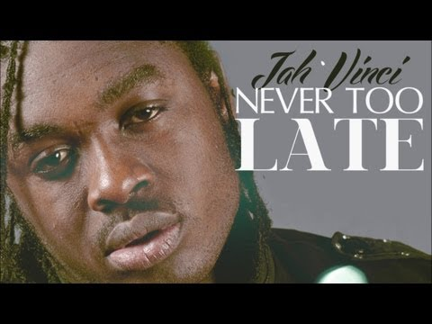 Jah Vinci - Never Too Late [Corner Shop Riddim] Dec 2012
