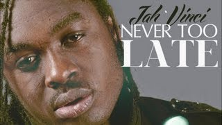 Download Jah Vinci - Never Too Late [Corner Shop Riddim] Dec 2012 MP3 song and Music Video