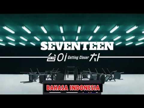 Seventeen - Getting Closer Terjemahan Lirik Bahasa Indonesia