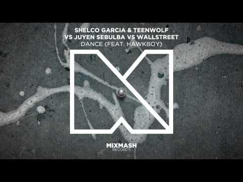 Shelco Garcia & Teenwolf vs Juyen Sebulba vs Wallstreet - DANCE (Feat. Hawkboy) [Teaser]