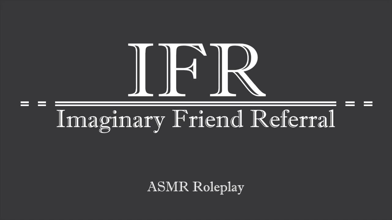 Asmr Roleplay Imaginary Friend Referral Soft Spoken Female Voice For Relaxation And Sleep