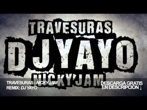 Travesuras - Remix [DJ YAYO]