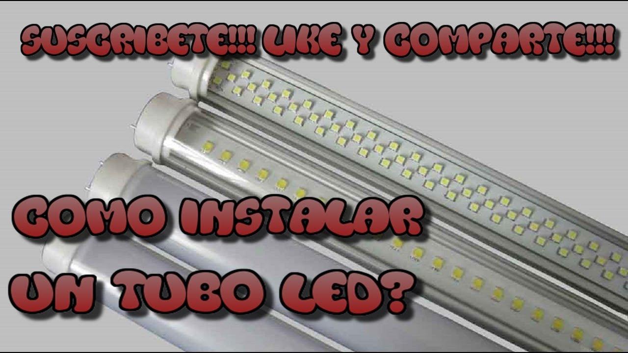 Como instalar tubo led youtube - Como instalar lamparas led ...