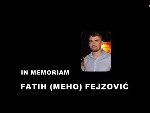 IN MEMORIAM - FATIH FEJZOVIĆ
