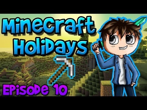 Minecraft Holidays Episode 10 MINING MINING ALL DAY LONG