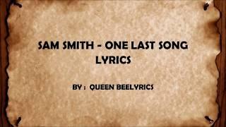 SAM SMITH - ONE LAST SONG [LYRICS]