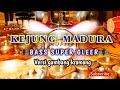 Blur  Lagu Kejung Madura Terbaru   Bass Super Glerr