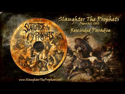 Slaughter The Prophets - Rescinded Paradise (Demo version)