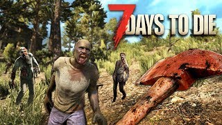 ZOMBIE APOCALYPSE!! (7 Days to Die)