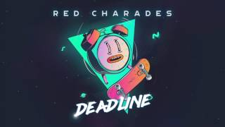 Red Charades - Deadline (Official Stream)