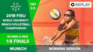 Beach Volleyball - 1/8 Finals - 2018 FISU World University Championship - Day 3 - Morning Session
