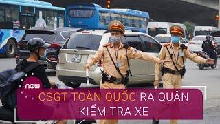 CSGT toàn quốc ra quân kiểm tra phương tiện giao thông | VTC Now