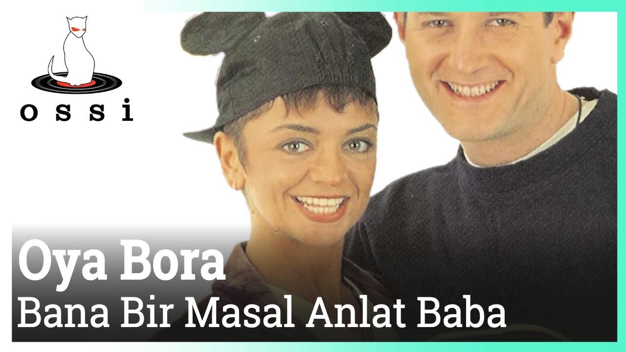Oya Bora - Bana Bir Masal Anlat Baba