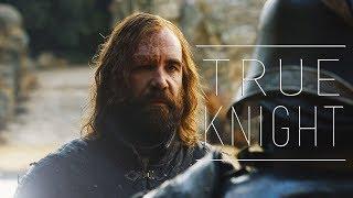 (GoT) Sandor Clegane || True Knight