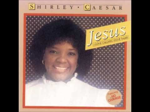 Jesus I Love Calling Your Name - Shirley Caesar the First Lady of Gospel Music