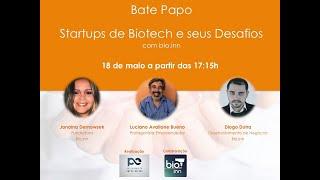 "#5 Bate Papo ""Startups de Biotech e seus Desafios""- Bio.Inn"