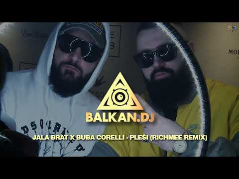 Jala Brat x Buba Corelli - Pleši (RichMee Remix)
