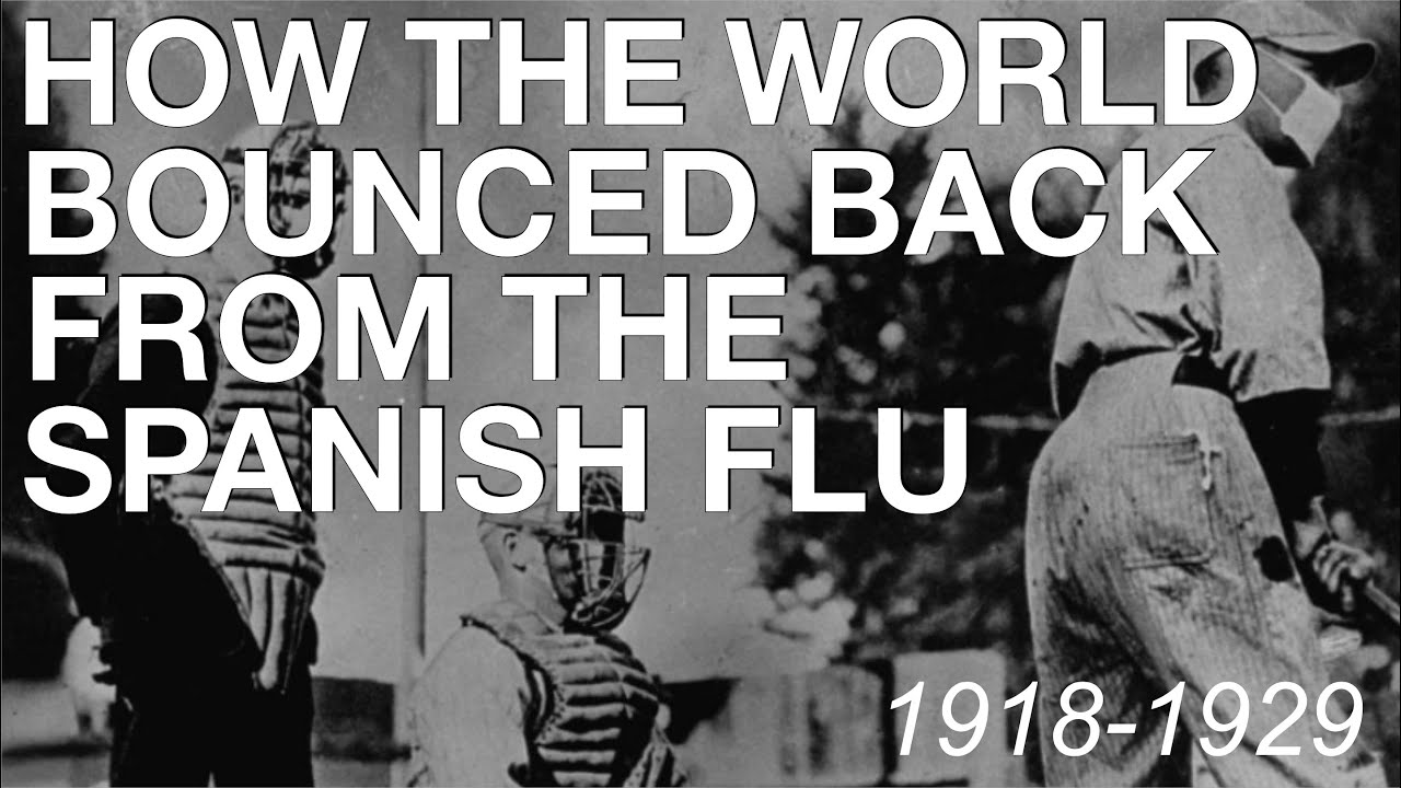The Spanish Flu: How the World Recovered