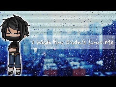 I wish you didn't love me (Gachaverse Music Video)