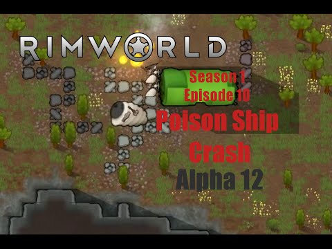 [S1E10] Poison Ship Crash - Rimworld Alpha 12 Animal Taming