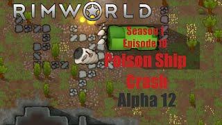 [S1E10] Poison Ship Crash - Rimworld Alpha 12 Animal Taming