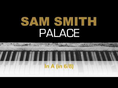 Sam Smith - Palace Karaoke Chords Instrumental Acoustic Piano Cover Lyrics On Screen