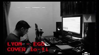 LYON - EGO (COVER LO-FI)