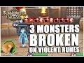 SUMMONERS WAR : 3 Monsters that are BROKEN on Violent Runes