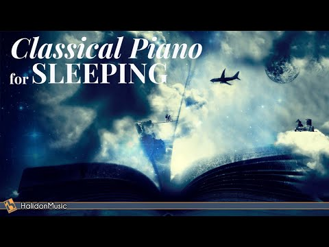 6 Hours Classical Piano Music For Sleeping