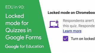 EDU in 90: Locked mode for Quizzes in Google Forms