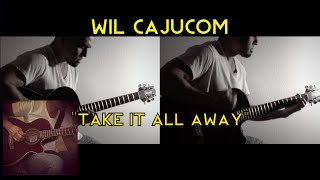"""Wil Cajucom - """"Take It All Away"""" (Acoustic Guitar Solo)"""