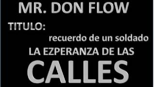 MC MR DON FLOW RECUERDO DE UN SOLDADO