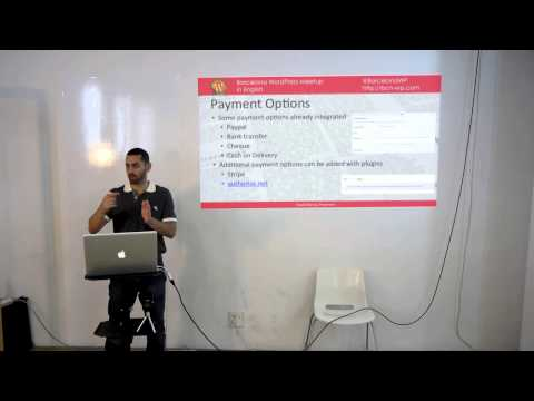 Barcelona Wordpress Meet Up 2 -  Part 1  - Shadi Manna - WooCommerce