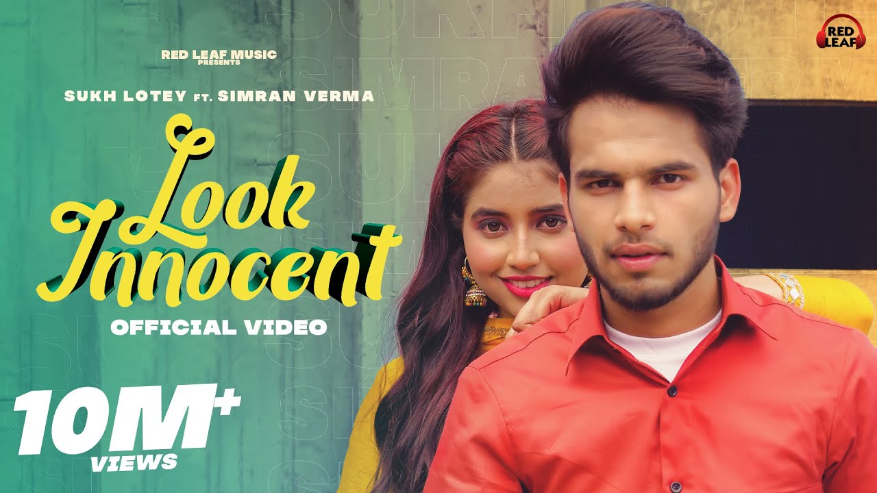 Look Innocent (Official Video) Sukh Lotey   Simran Verma   New Punjabi Song 2021  Red Leaf Music