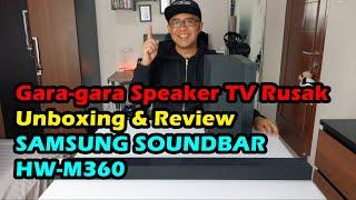 Gara-Gara Speaker TV Rusak.. Unboxing & Review Samsung Soundbar HW-M360 (Bahasa Indonesia)