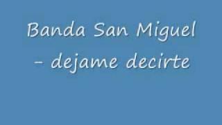 Banda San Miguel - Dejame decirte