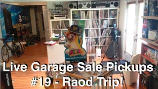 Live Garage Sale Pickups #19 - Road Trip!!!