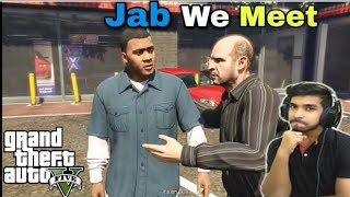 jab We meet, Franklin meets Michael for the first time gta V story mode north east ka londa