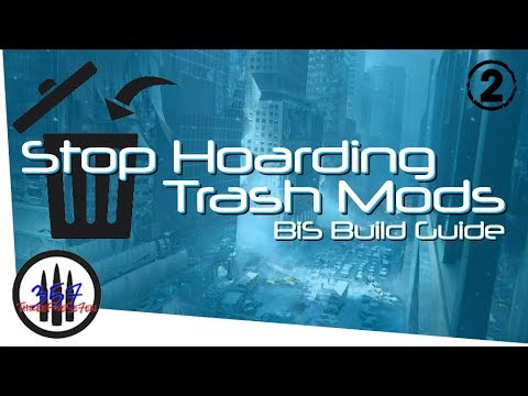 Stop Hoarding Trash Weapon Mods - BiS Build Guide - The Division