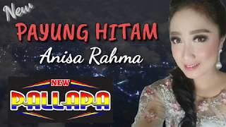 """PAYUNG HITAM - ANISA RAHMA """" NEW PALLAPA"""""""