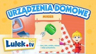 Urządzenia domowe - Wiem, ile zjem - Film edukacyjny dla dzieci - Lulek.tv