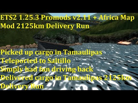 ETS2 1.25.3 Promods v2.11 + Africa Map Mod 2125km Delivery Run