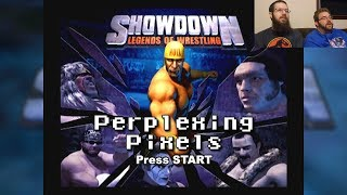 Perplexing Pixels: Showdown: Legends of Wrestling (Xbox) (review/commentary) Ep236