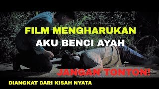 AKU BENCI AYAH Short Movie